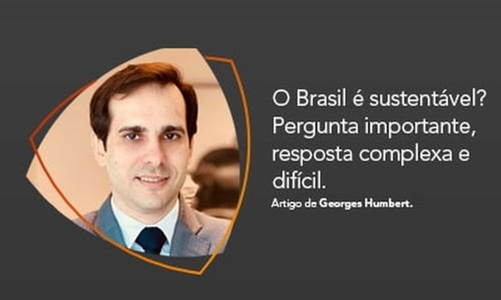 O Brasil é sustentável? Pergunta importante, resposta complexa e difícil.