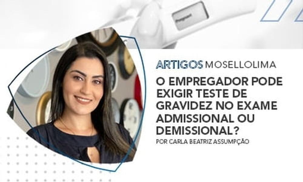O empregador pode exigir teste de gravidez no exame admissional ou demissional?