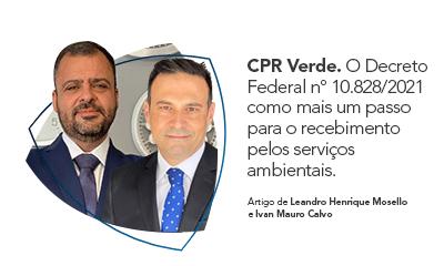 CPR Verde. O Decreto Federal nº 10.828/2021 como mais um passo para o recebimento pelos serviços ambientais.